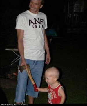 Parenting FAIL Take This Axe Son And Throw It To Your Grandma