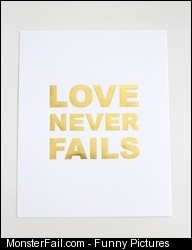 Gold foil Love Never Fails print 15