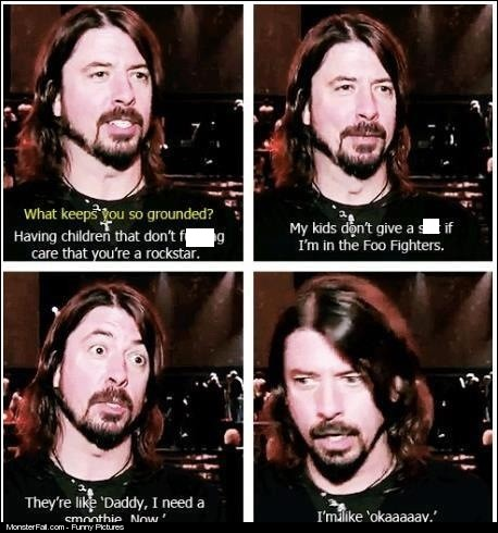 What Keeps You So Grounded Mr Foo Fighter