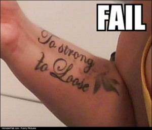 Tattoo FAIL To Strong To What
