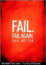 Fail Fail again Fail Better