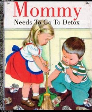 Mommys detox