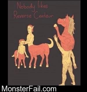 Nobody Like Reverse Centaur
