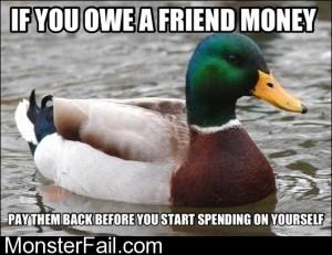 If You Owe A Friend Money