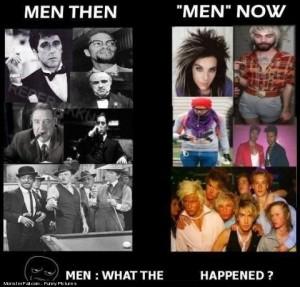 Men Then vs Men Now WHAT