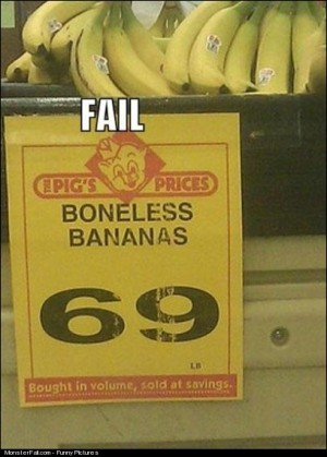 Sign FAIL  Boneless What