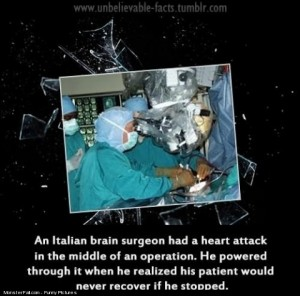 Did You Know That An Italian Brain Surgeon Had A Heart Attack In The Middle Of An