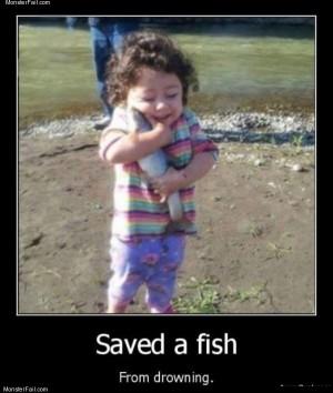 Saved a fish