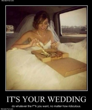 Its your wedding