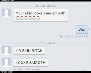Skin is smooth