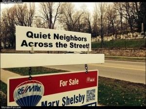 Quiet neighbors across street