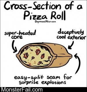 Of A Pizza Roll