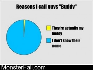 Why I Call Guys Buddy