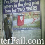 I've been posting my letters in the dog poo box for 2 years.