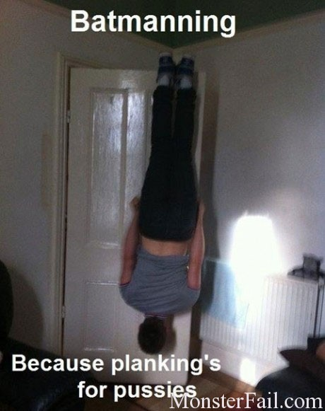 Batmaning.  Because planking is for pussies.