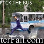 fuck the bus i'm jesusing
