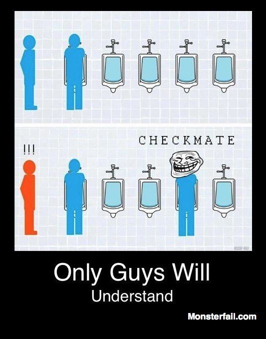 Only guys will understand.